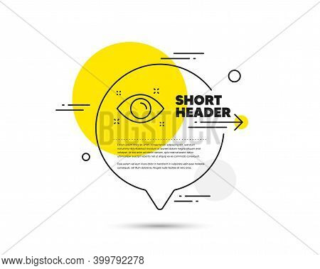 Health Eye Line Icon. Speech Bubble Vector Concept. Oculist Clinic Sign. Optometry Vision Symbol. He