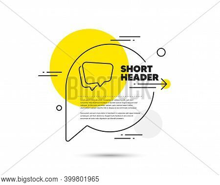 Speech Bubble Line Icon. Speech Bubble Vector Concept. Chat Sign. Social Media Message Symbol. Speec