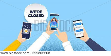 Were Closed. Phone Chat Messages. Business Closure Sign. Store Bankruptcy Symbol. Closed Speech Bubb