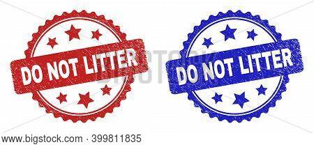 Rosette Do Not Litter Seal Stamps. Flat Vector Scratched Seal Stamps With Do Not Litter Text Inside