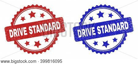 Rosette Drive Standard Stamps. Flat Vector Distress Stamps With Drive Standard Message Inside Rosett