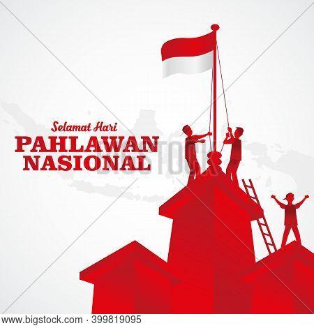 Vector Illustration. Selamat Hari Pahlawan Nasional. Translation: Happy Indonesian National Heroes D