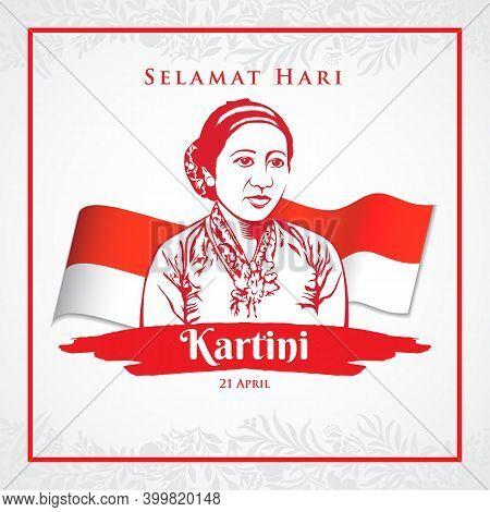 selamat hari Kartini. Translation: Happy Kartini day. Kartini is the heroes of women education and h
