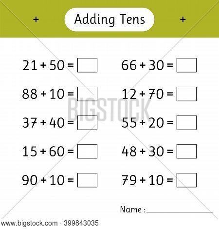 Adding Tens. Mathematics. Math Worksheets For Kids. Development Of Logical Thinking. School Educatio