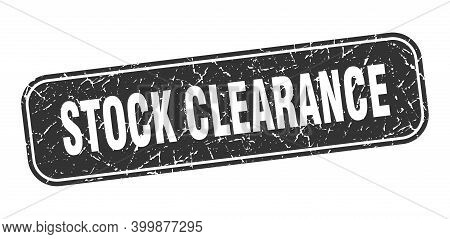 Stock Clearance Stamp. Stock Clearance Square Grungy Black Sign