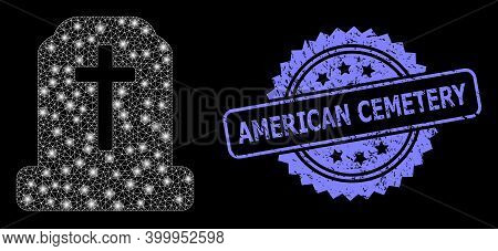 Bright Mesh Network Cemetery With Light Spots, And American Cemetery Dirty Rosette Seal. Illuminated