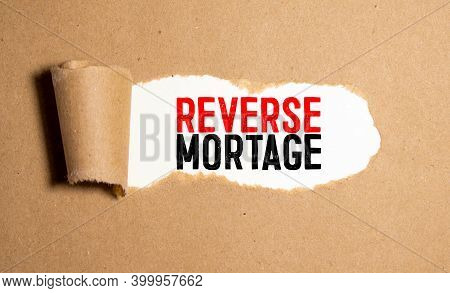 Text Sign Showing Reverse Mortgages. Conceptual Photo Borrower To Access The Unencumbered Value Of T