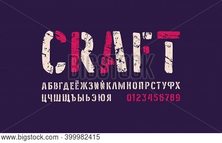 Stencil-plate Cyrillic Sans Serif Font In The Style Of Handmade Graphic. Letters And Numbers With Ro