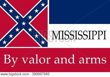 The Flag Of The Usa State Of Mississippi With The State Motto By Valor And Arms
