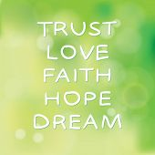 Motivational words concept. Vector illustration of words Trust Love Faith Hope Dream written with handwriting fonts over blurry green pastel background poster