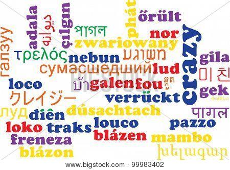 Background concept wordcloud multilanguage international many language illustration of crazy
