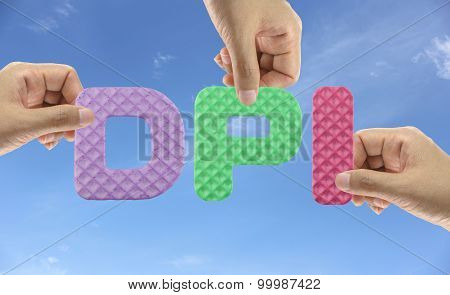 Hand arrange alphabet DPI of acronym Dot per Inch in matriculated number of points in one square inch. poster