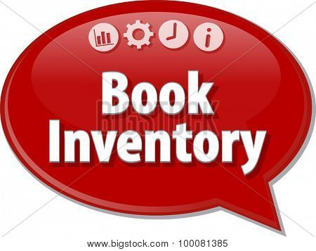 Speech bubble dialog illustration of business term saying Book Inventory