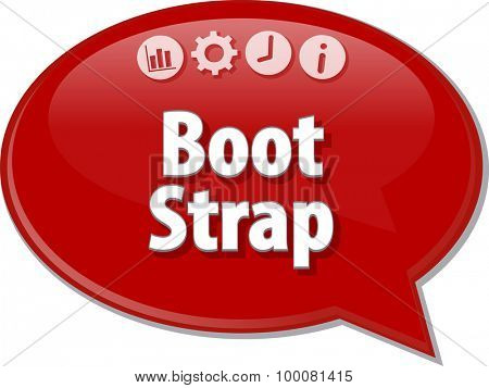Speech bubble dialog illustration of business term saying Bootstrap Acquisition
