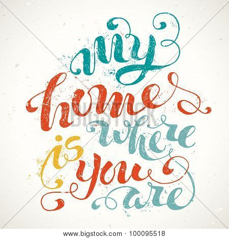 My Home Is Where You Are.