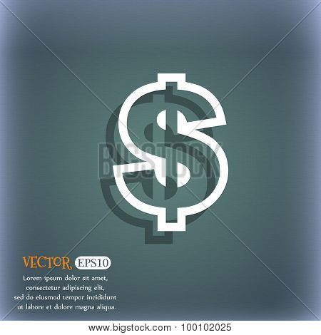 Dollar Icon Symbol On The Blue-green Abstract Background With Shadow And Space For Your Text. Vector