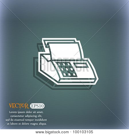 Cash Register Machine Icon Symbol On The Blue-green Abstract Background With Shadow And Space For Yo