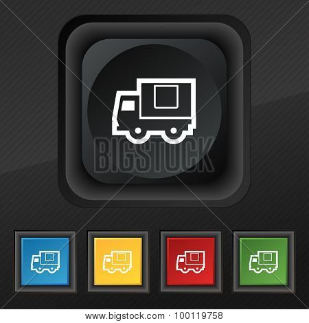 Delivery Truck  Icon Symbol. Set Of Five Colorful, Stylish Buttons On Black Texture For Your Design.