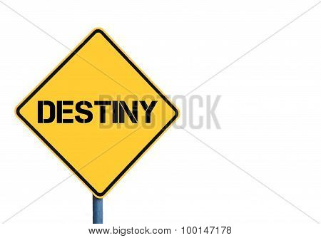 Yellow Roadsign With Destiny Message