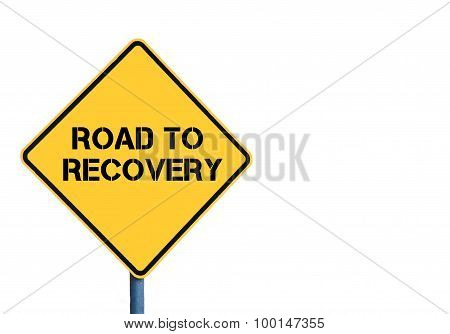Yellow Roadsign With Road To Recovery Message