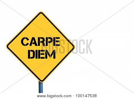 Yellow Roadsign With Carpe Diem ( Seize The Day In Latin) Message
