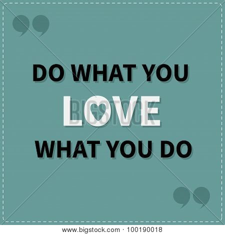 Do What You Love Love What You Do Quote Motivation Inspiration Phrase Lettering Graphic Background D