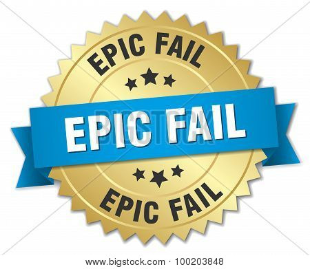 Epic Fail 3D Gold Badge With Blue Ribbon
