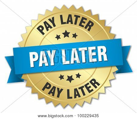Pay Later 3D Gold Badge With Blue Ribbon