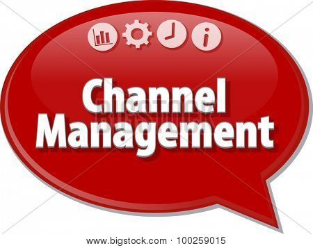 Speech bubble dialog illustration of business term saying Channel Management