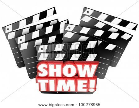 Show Time words on movie clappers for a theatre to begin playing a feature film presentation for entertainment or enjoyment of an audience