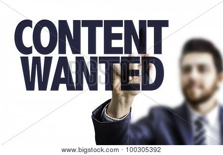 Business man pointing the text: Content Wanted