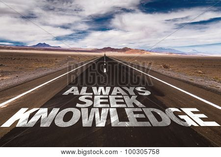 Always Seek Knowledge written on desert road