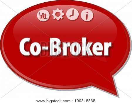 Speech bubble dialog illustration of business term saying Co-Broker