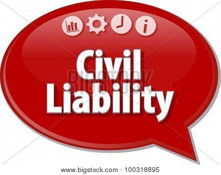 Speech bubble dialog illustration of business term saying Civil Liability