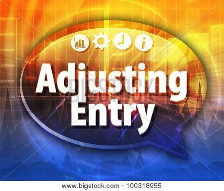 Speech bubble dialog illustration of business term saying Adjusting Entry