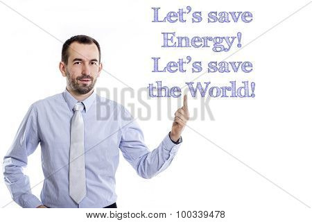 Let's Save Energy! Let's Save The World!