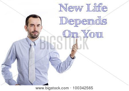 New Life Depends On You