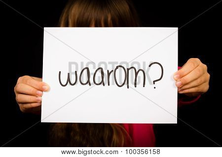 Child Holding Sign With Dutch Word Waarum - Why