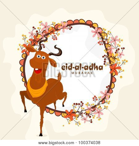 Colorful flowers decorated frame with funny goat for Islamic festival of Sacrifice, Eid-Al-Adha celebration.