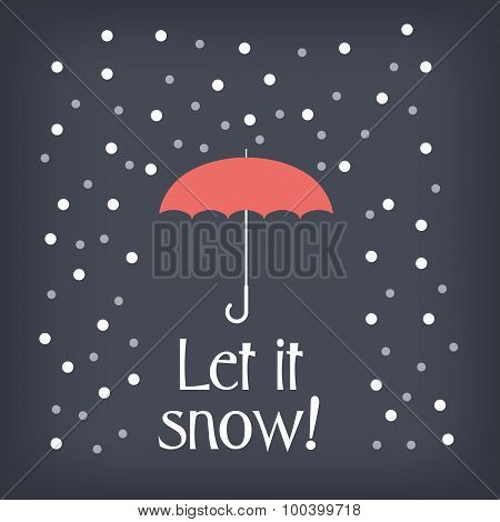 Let it snow christmas card concept design with snowing and umbrella.