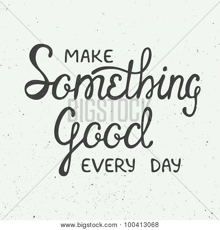 Make Something Good Every Day In Vintage Style