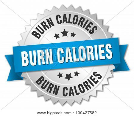 Burn Calories 3D Silver Badge With Blue Ribbon