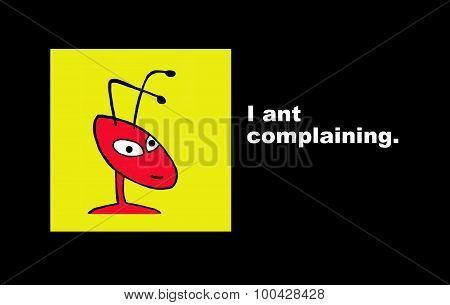 I ant complaining