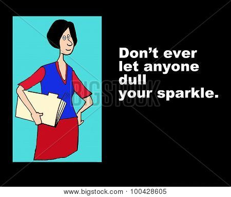 Don't Dull Your Sparkle