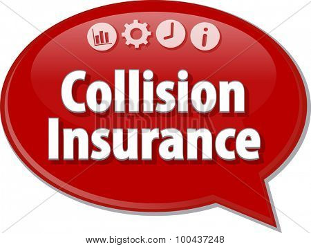 Speech bubble dialog illustration of business term saying Collision Insurance