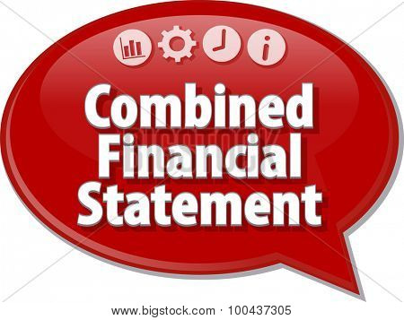 Speech bubble dialog illustration of business term saying Combined Financial Statement