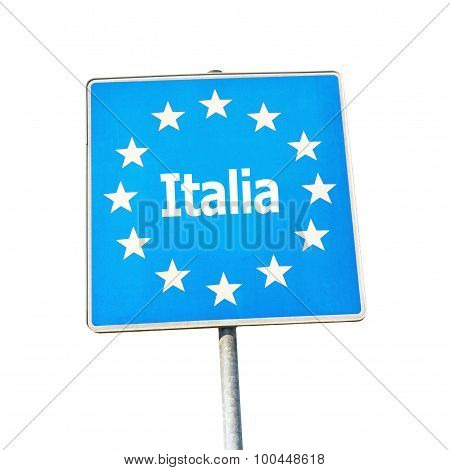 Border Sign Of Italy, Europe
