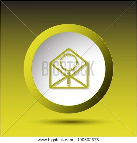 open mail with magnifying glass. Plastic button. Vector illustration.