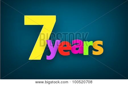 Seven years paper colorful sign over dark blue. Vector illustration.