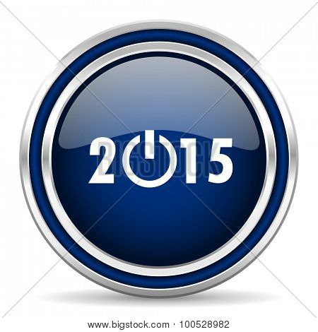 new year 2015 blue glossy web icon modern computer design with double metallic silver border on white background with shadow for web and mobile app round internet button for business usage